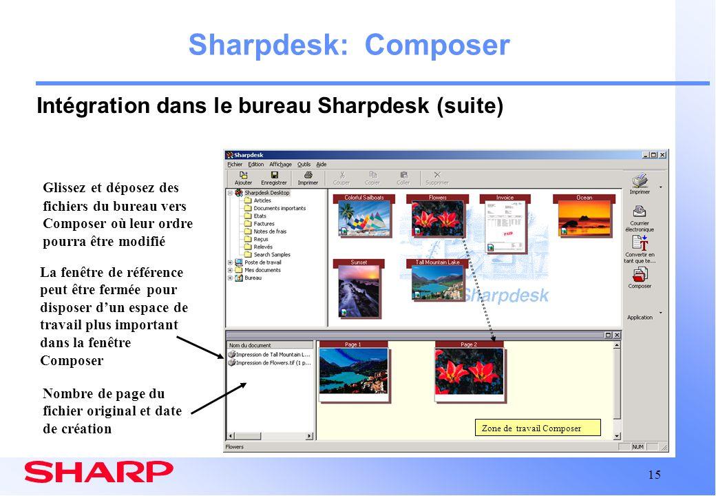 15 Zone de travail Composer Sharpdesk: Composer Intégration dans le bureau Sharpdesk (suite) Glissez et déposez des fichiers du bureau vers Composer o