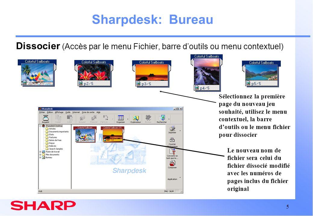 5 Sharpdesk: Bureau Dissocier (Accès par le menu Fichier, barre doutils ou menu contextuel) Le nouveau nom de fichier sera celui du fichier dissocié m