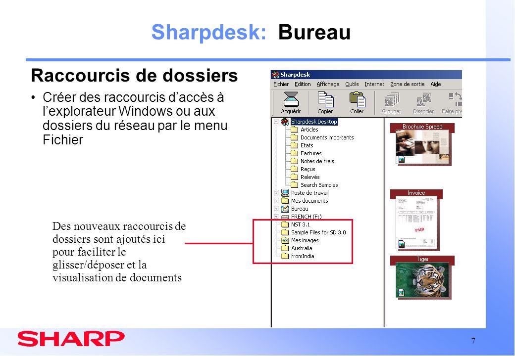 7 Sharpdesk: Bureau Raccourcis de dossiers Créer des raccourcis daccès à lexplorateur Windows ou aux dossiers du réseau par le menu Fichier Des nouvea