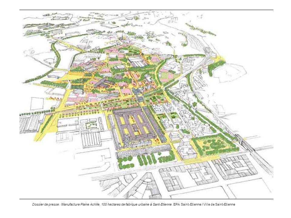 Dossier de presse. Manufacture Plaine Achille, 100 hectares de fabrique urbaine à Sant-Etienne. EPA Saint-Etienne / Ville de Saint-Etienne