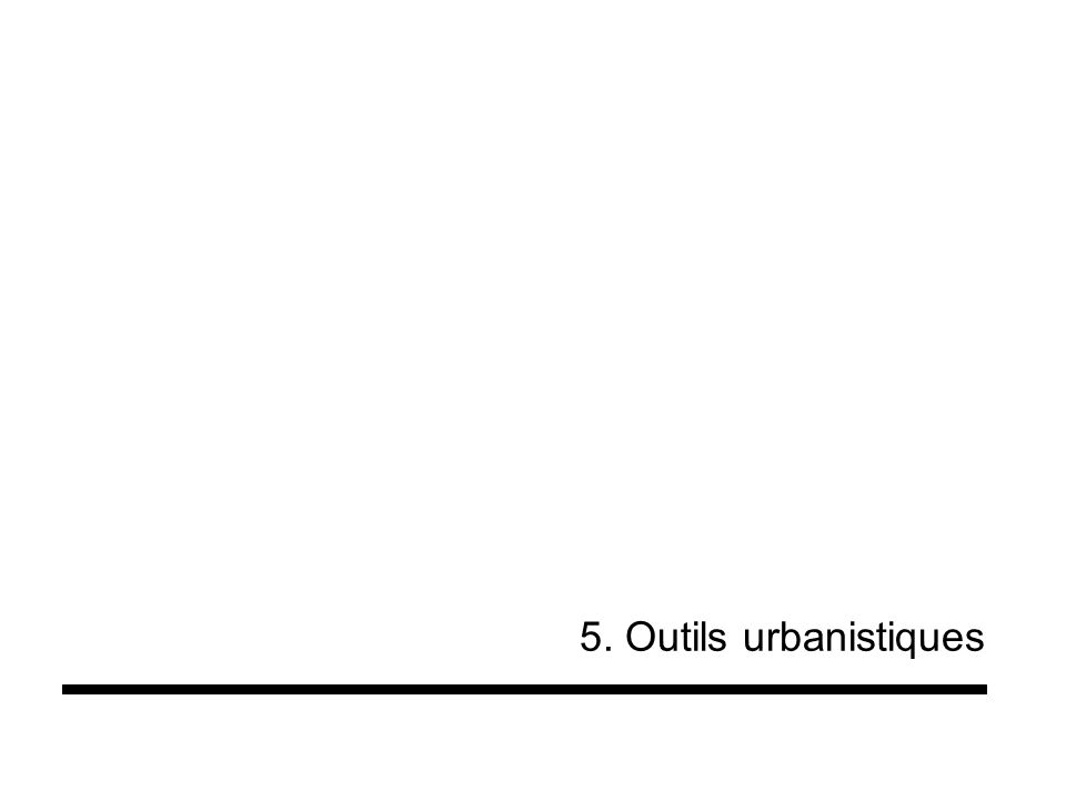5. Outils urbanistiques