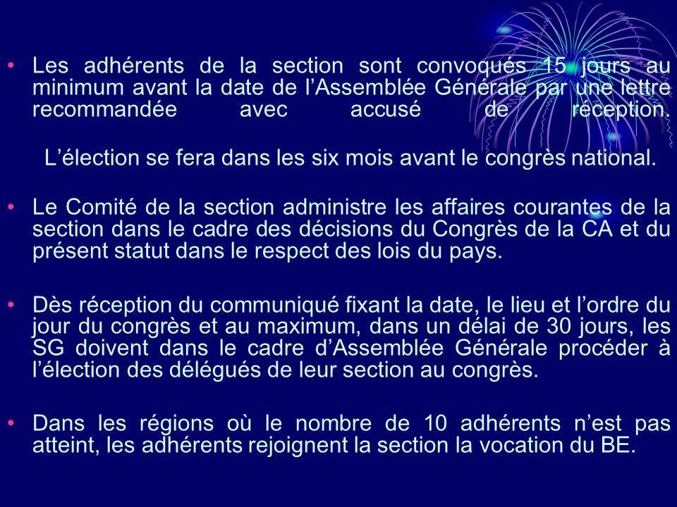 Les adhérents de la section sont convoqués 15 jours au minimum avant la date de lAssemblée Générale par une lettre recommandée avec accusé de réceptio