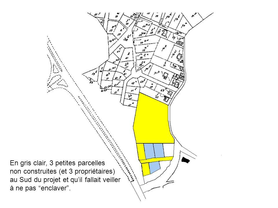 En gris clair, 3 petites parcelles non construites (et 3 propriétaires) au Sud du projet et quil fallait veiller à ne pas enclaver.