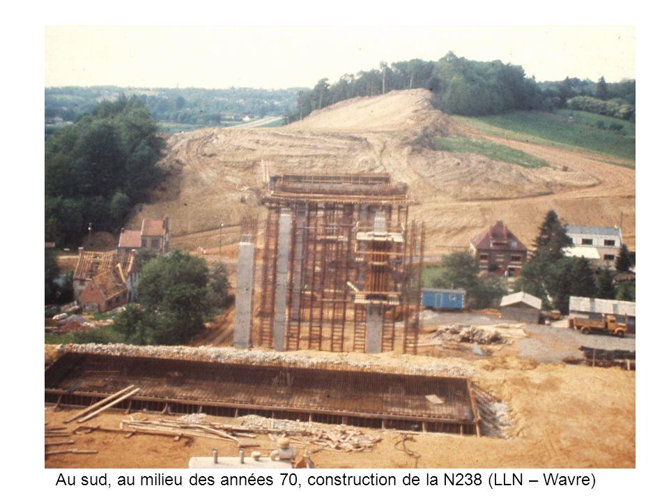 Au sud, au milieu des années 70, construction de la N238 (LLN – Wavre)