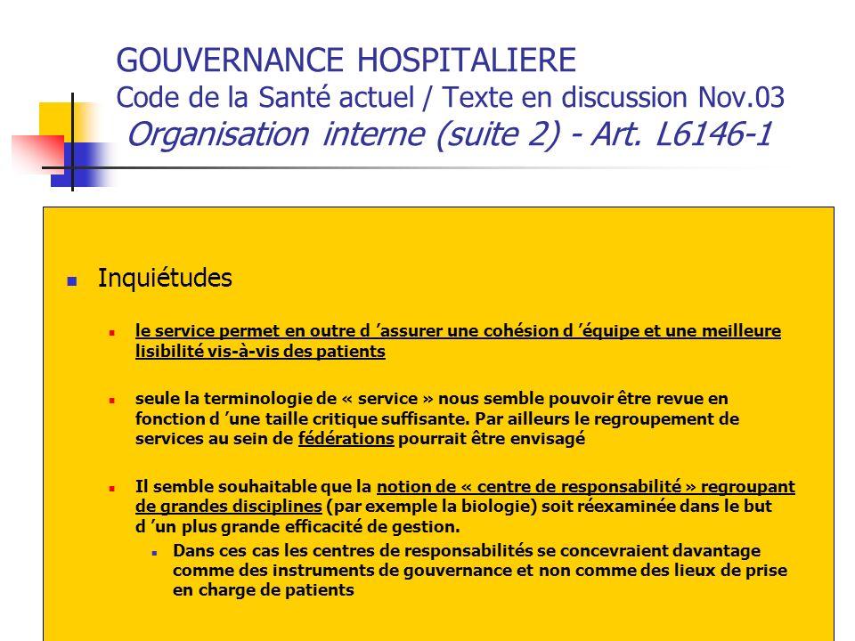 GOUVERNANCE HOSPITALIERE Code de la Santé actuel / Texte en discussion Nov.03 Organisation interne (suite 2) - Art. L6146-1 Inquiétudes le service per