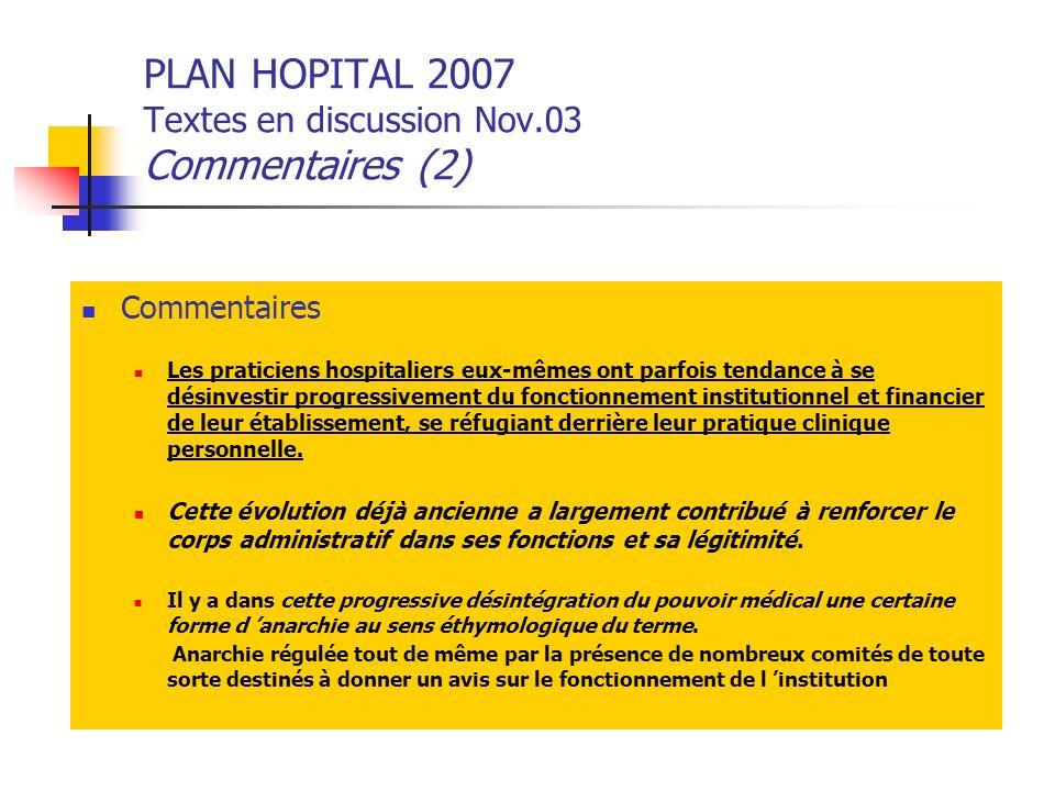 PLAN HOPITAL 2007 Textes en discussion Nov.03 Commentaires (2) Commentaires Les praticiens hospitaliers eux-mêmes ont parfois tendance à se désinvesti
