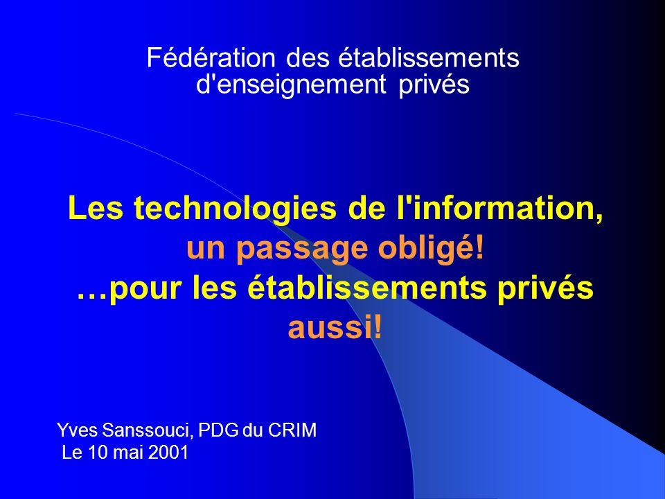 Les technologies de l information, un passage obligé.