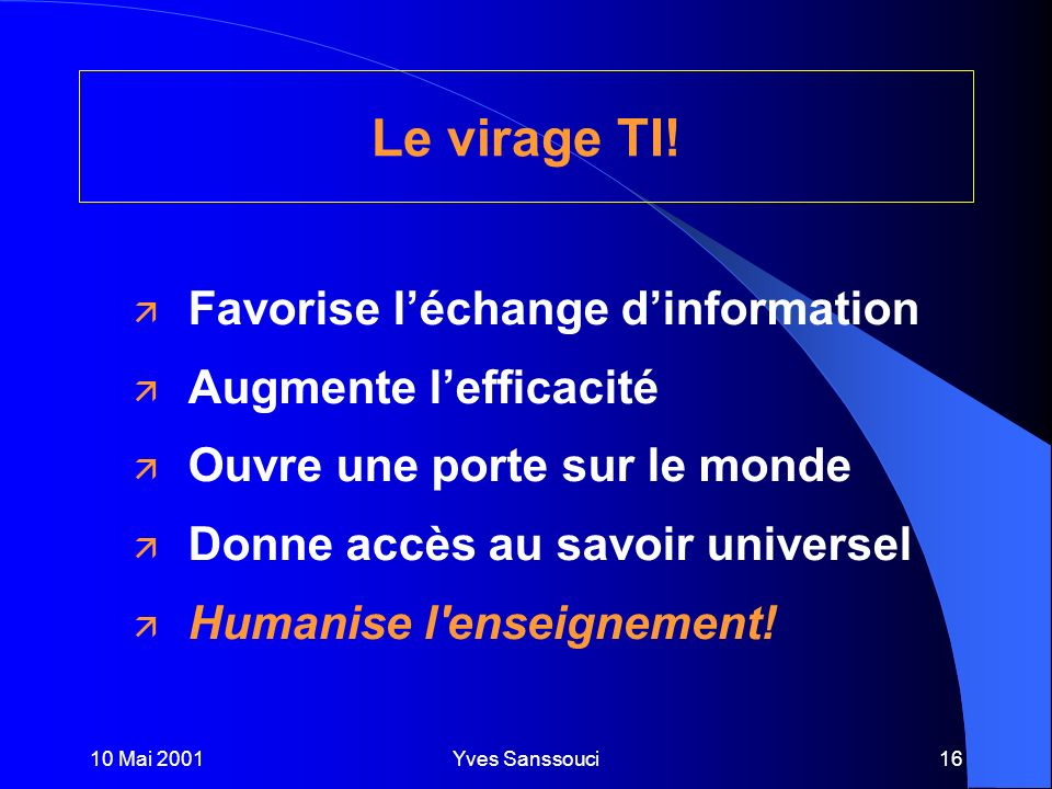 10 Mai 2001Yves Sanssouci16 Le virage TI.