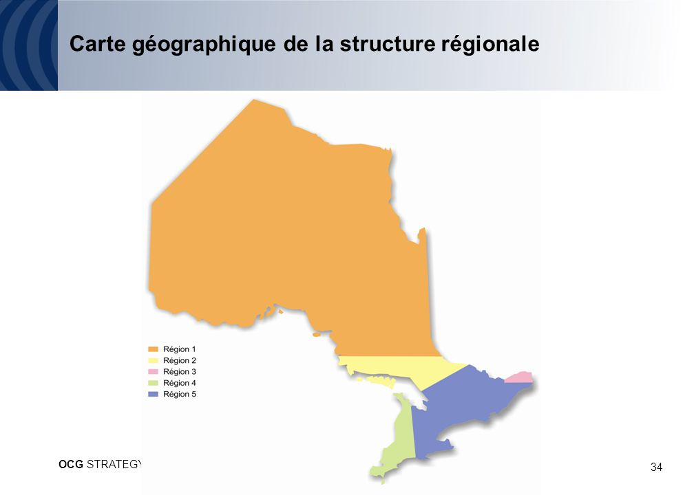 34 Carte géographique de la structure régionale OCG STRATEGY AND ORGANIZATION CONSULTING
