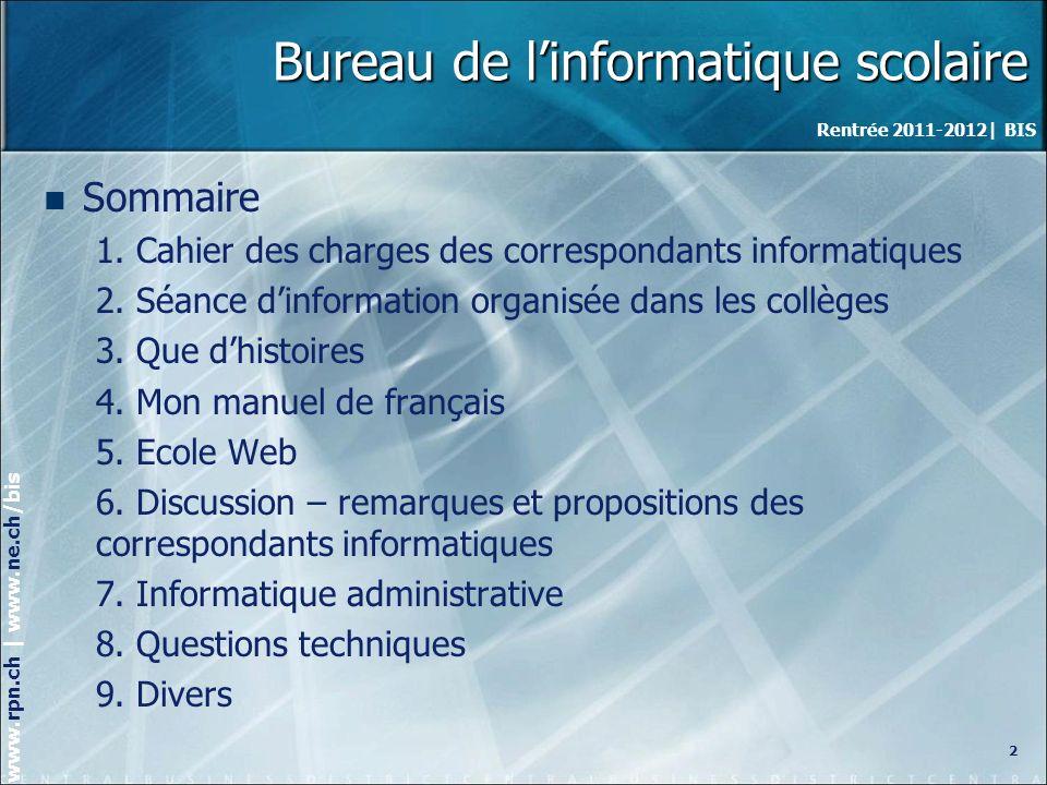 Rentrée 2011-2012| BIS www.rpn.ch | www.ne.ch/bis Bureau de linformatique scolaire Sommaire 1.