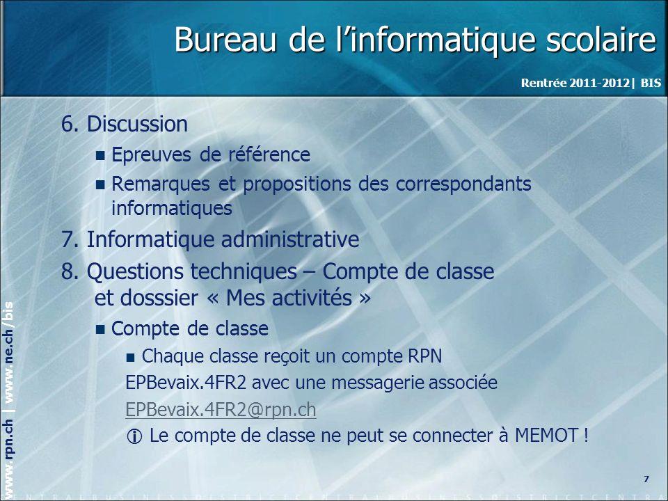 Rentrée 2011-2012| BIS www.rpn.ch | www.ne.ch/bis Bureau de linformatique scolaire 6.