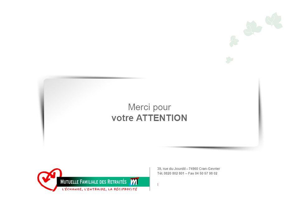 39, rue du Jourdil – 74960 Cran-Gevrier Tél. 0820 802 801 – Fax 04 50 57 98 02 : Merci pour votre ATTENTION