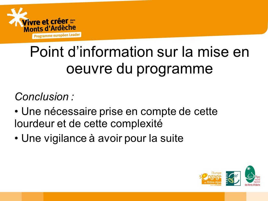 Point dinformation sur la mise en oeuvre du programme Conclusion : Une nécessaire prise en compte de cette lourdeur et de cette complexité Une vigilan
