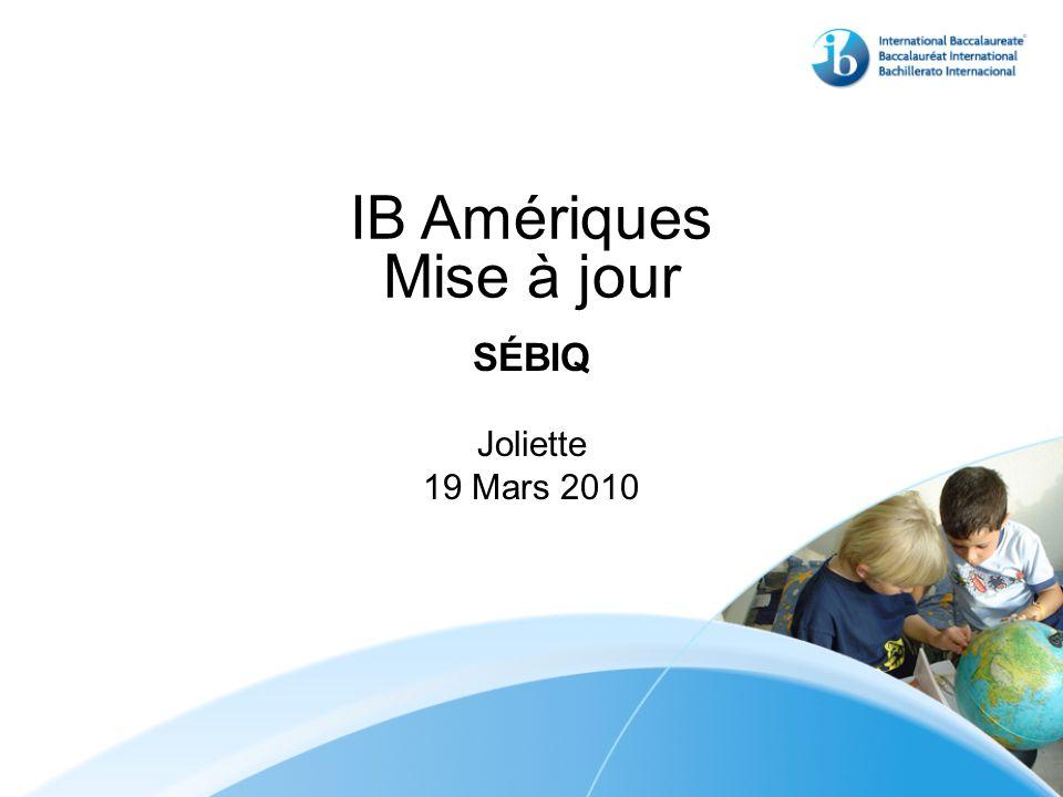 IB Amériques Mise à jour SÉBIQ Joliette 19 Mars 2010