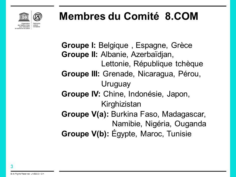 14 © All Rights Reserved: UNESCO/ ICH Calendrier du 8.COM Lundi 2 décembre 2013 Matin (1) Ouverture; (2) adoption de lordre du jour; (3.a) admission des observateurs; (3.b) amendement du Règlement intérieur, (4) adoption du compte-rendu de la septième session, (5.a) rapport du Comité à lAssemblée générale; (5.b) rapport du Secrétariat Après-midi (5.c) Rapport sur lévaluation par le Service dévaluation et daudit de laction normative du Secteur de la culture de lUNESCO et de laudit associé des méthodes de travail normatif au sein du Secteur de la culture