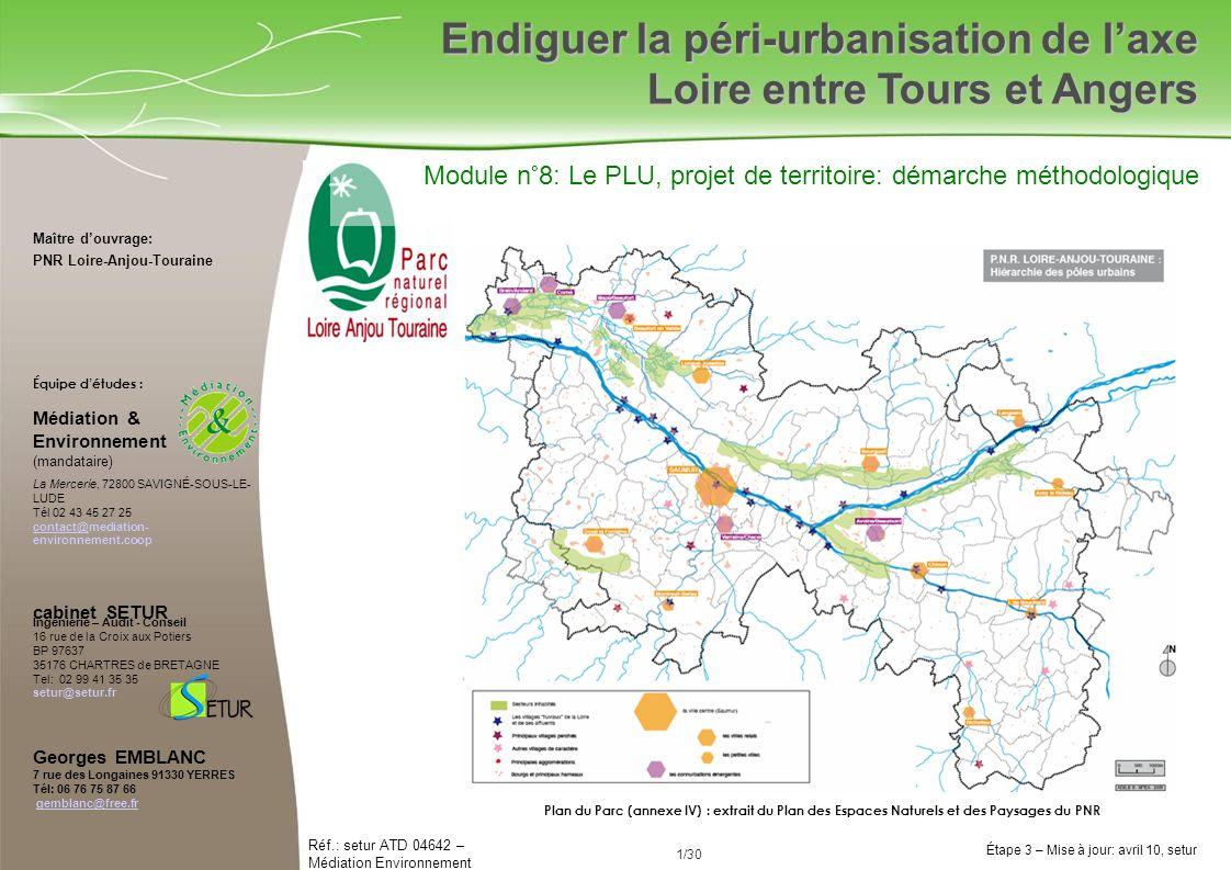 Étape 3 – Mise à jour: avril 10, setur Réf.: setur ATD 04642 – Médiation Environnement 1/30 Maître douvrage: PNR Loire-Anjou-Touraine Équipe détudes :