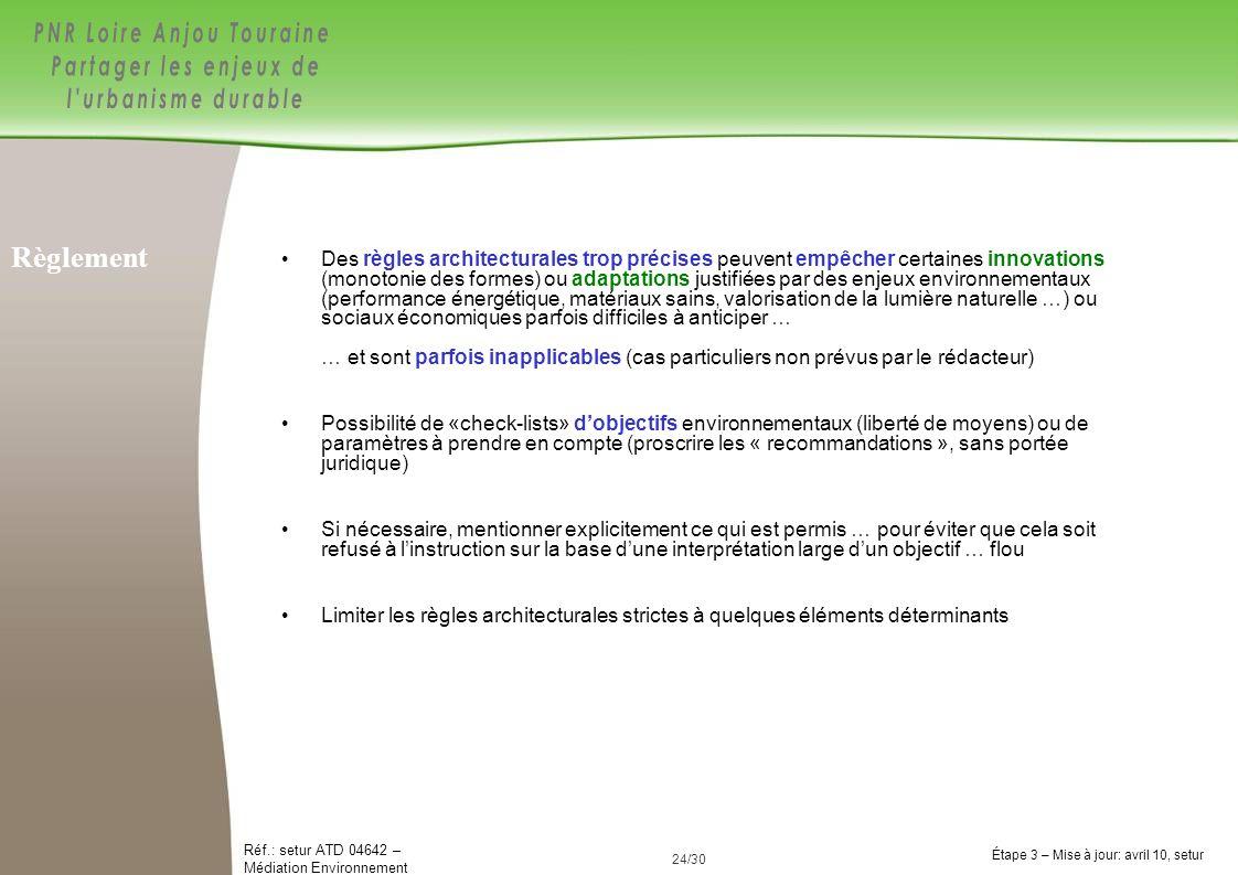 24/84 Réf.: setur ATD 04642 – Médiation Environnement Étape 3 – Mise à jour: avril 10, setur 24/30 Des règles architecturales trop précises peuvent em