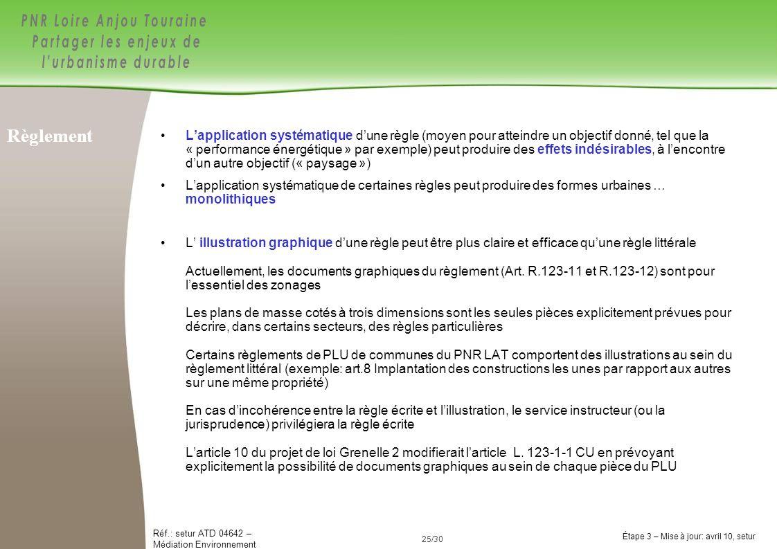 25/84 Réf.: setur ATD 04642 – Médiation Environnement Étape 3 – Mise à jour: avril 10, setur 25/30 Lapplication systématique dune règle (moyen pour at