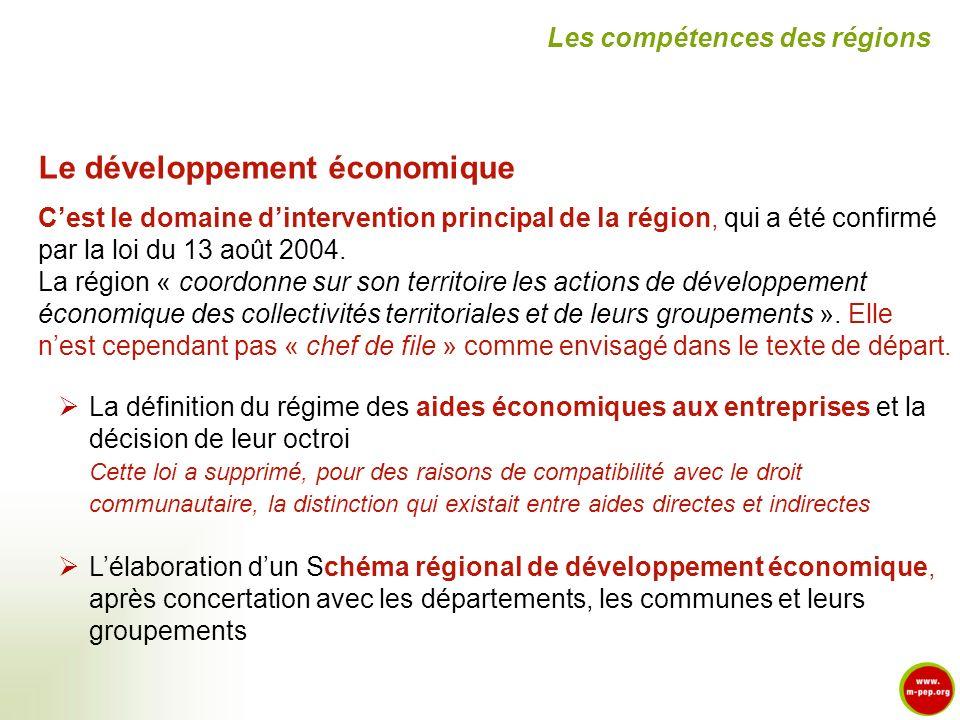 Le développement économique Cest le domaine dintervention principal de la région, qui a été confirmé par la loi du 13 août 2004. La région « coordonne
