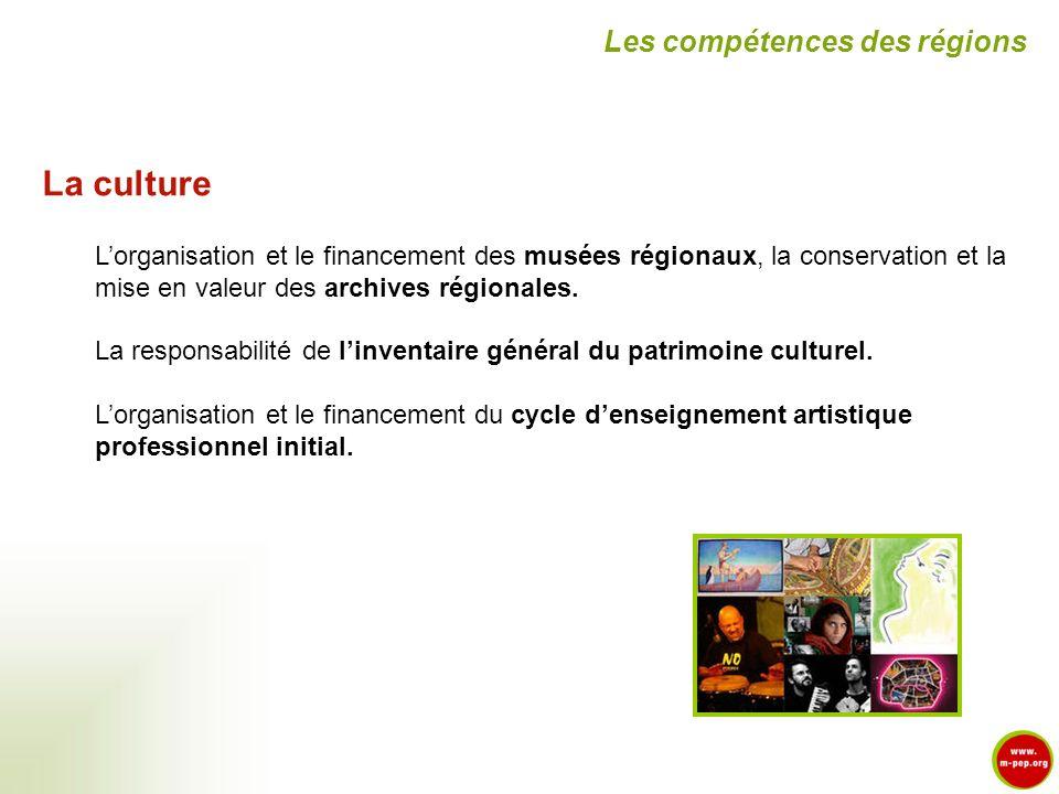 La culture Lorganisation et le financement des musées régionaux, la conservation et la mise en valeur des archives régionales. La responsabilité de li