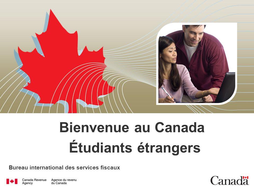 Bureau international des services fiscaux Bienvenue au Canada Étudiants étrangers