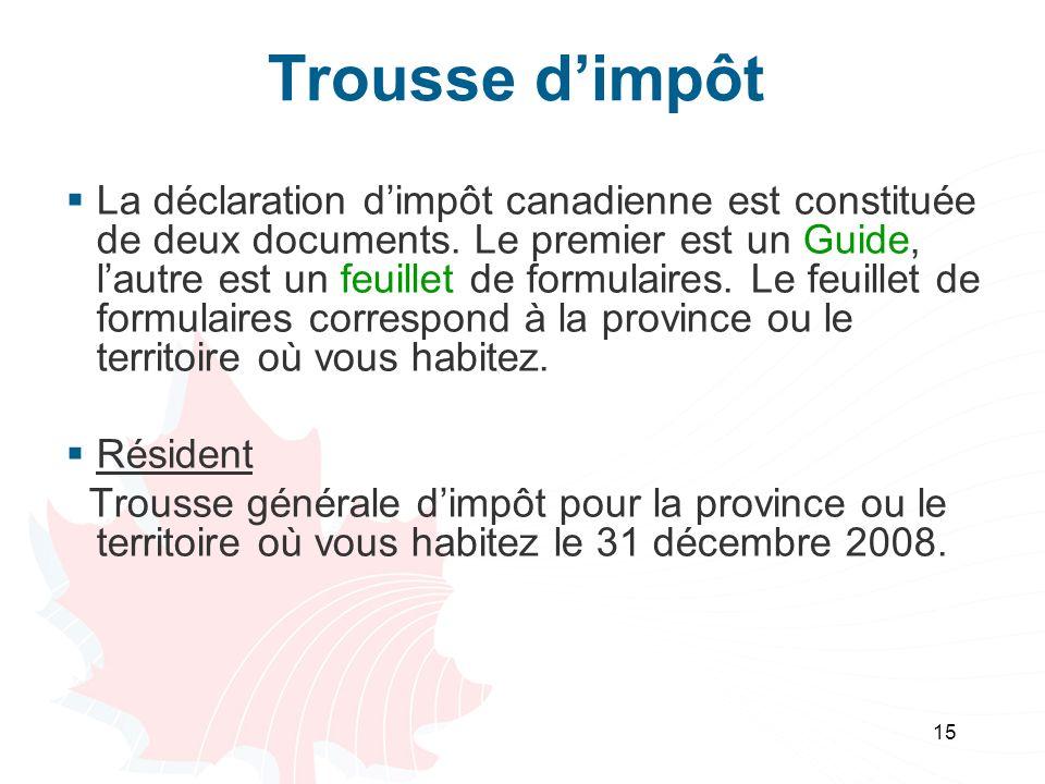 15 Trousse dimpôt La déclaration dimpôt canadienne est constituée de deux documents.