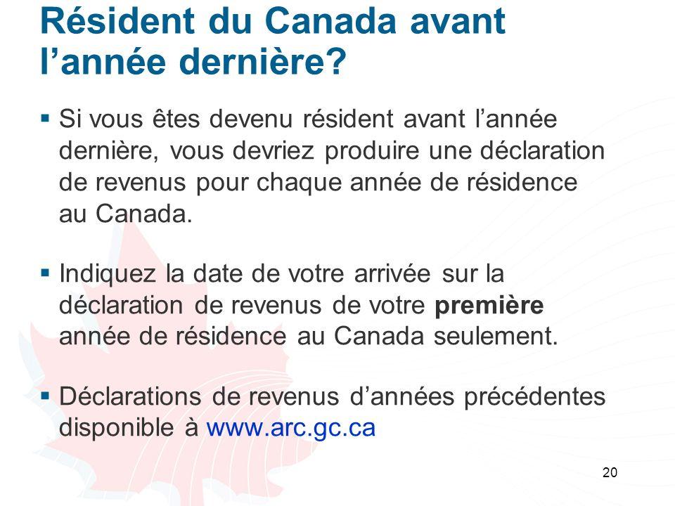 20 Résident du Canada avant lannée dernière.