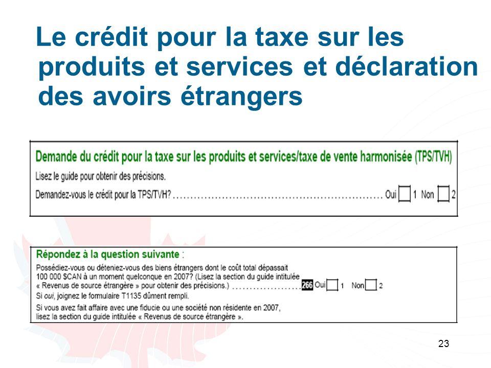 23 Le crédit pour la taxe sur les produits et services et déclaration des avoirs étrangers