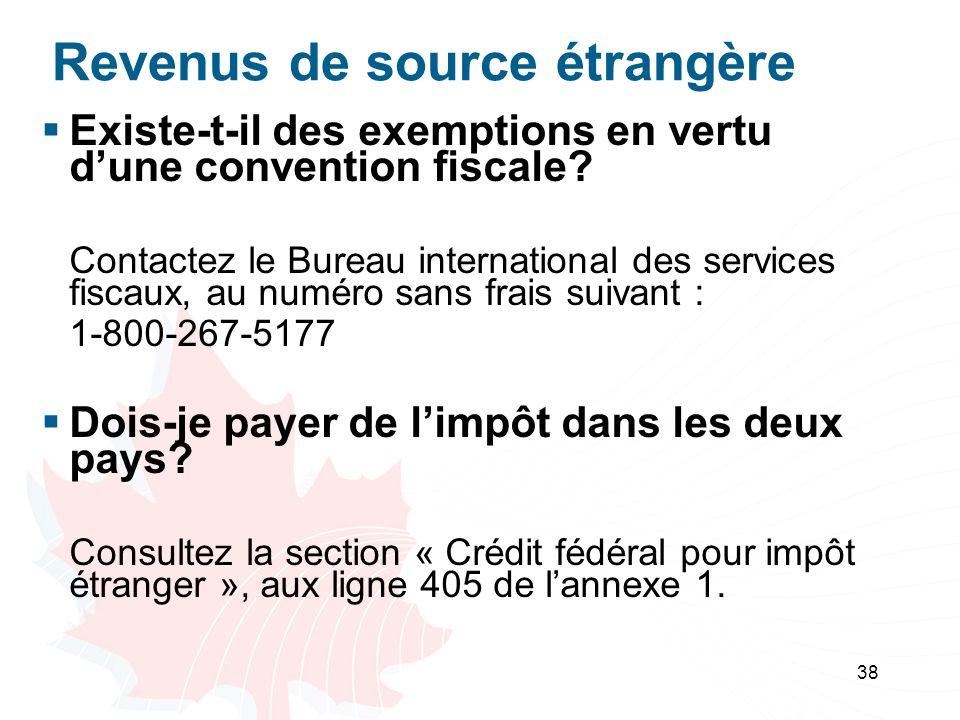 38 Revenus de source étrangère Existe-t-il des exemptions en vertu dune convention fiscale.