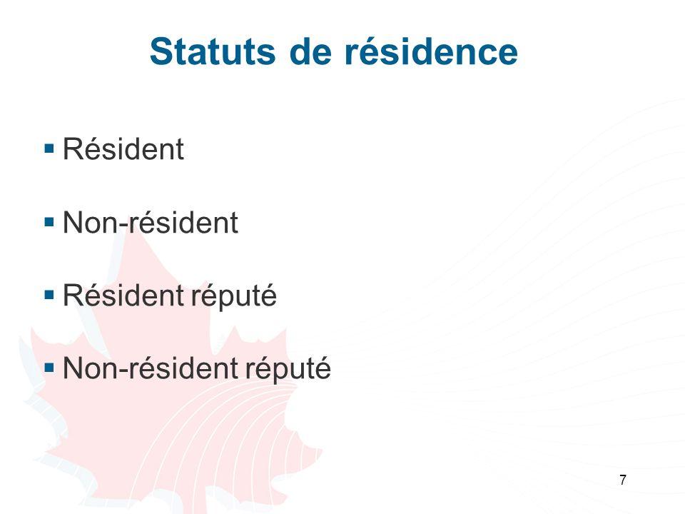 7 Statuts de résidence Résident Non-résident Résident réputé Non-résident réputé