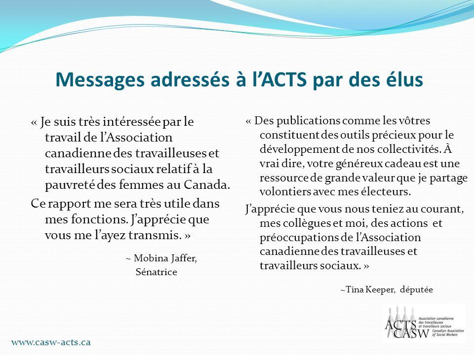 Messages adressés à lACTS par des élus « Je suis très intéressée par le travail de lAssociation canadienne des travailleuses et travailleurs sociaux r