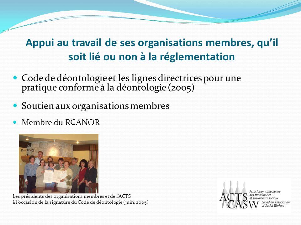 Appui au travail de ses organisations membres, quil soit lié ou non à la réglementation Code de déontologie et les lignes directrices pour une pratiqu