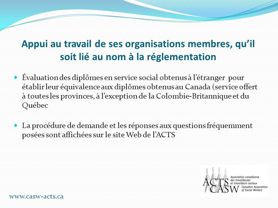 Appui au travail de ses organisations membres, quil soit lié au nom à la réglementation Évaluation des diplômes en service social obtenus à létranger