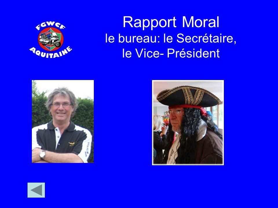 Rapport Moral le bureau: le Secrétaire, le Vice- Président
