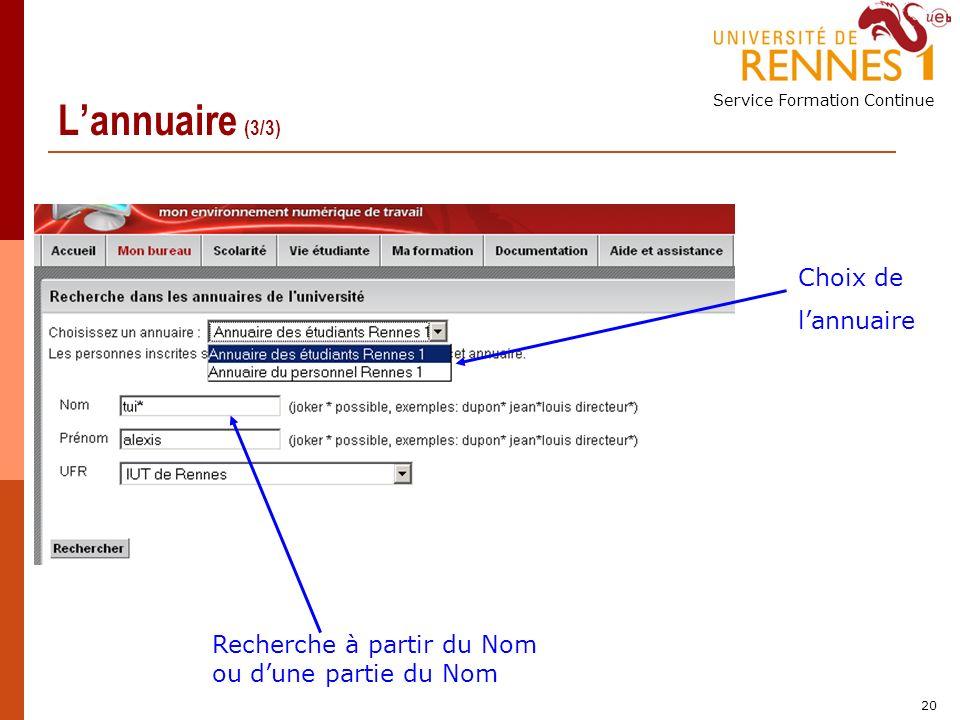 Service Formation Continue 20 Lannuaire (3/3) Choix de lannuaire Recherche à partir du Nom ou dune partie du Nom