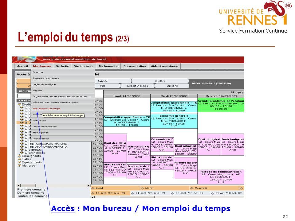 Service Formation Continue 22 Lemploi du temps (2/3) Accès : Mon bureau / Mon emploi du temps