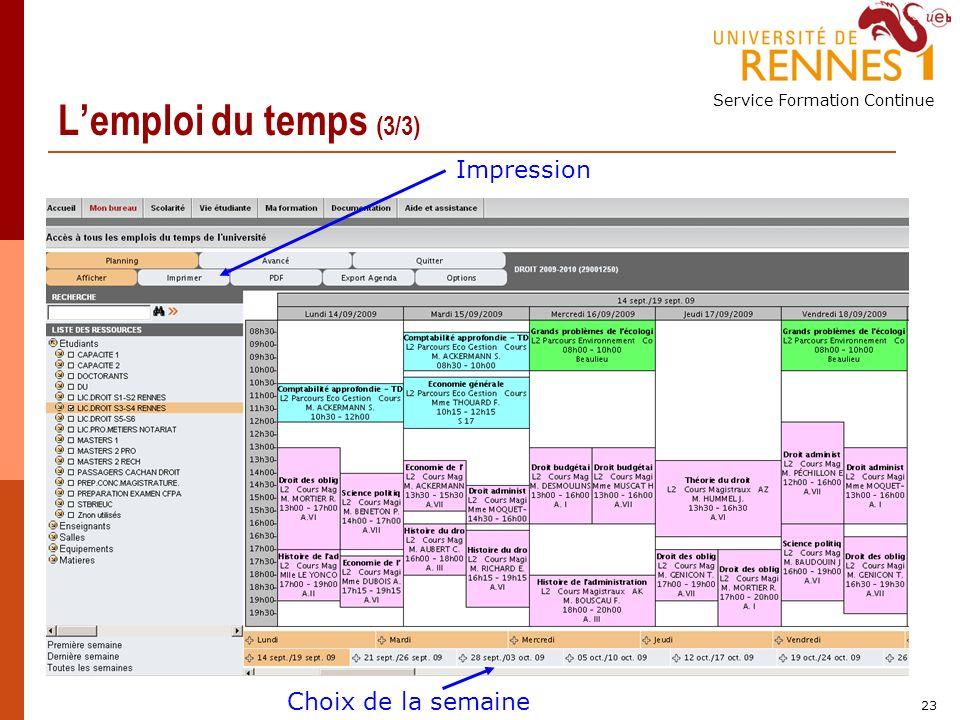 Service Formation Continue 23 Lemploi du temps (3/3) Choix de la semaine Impression