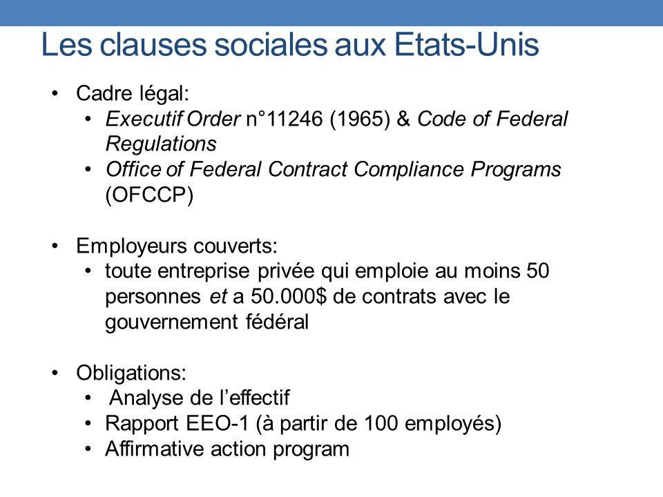 Les clauses sociales aux Etats-Unis Cadre légal: Executif Order n°11246 (1965) & Code of Federal Regulations Office of Federal Contract Compliance Pro