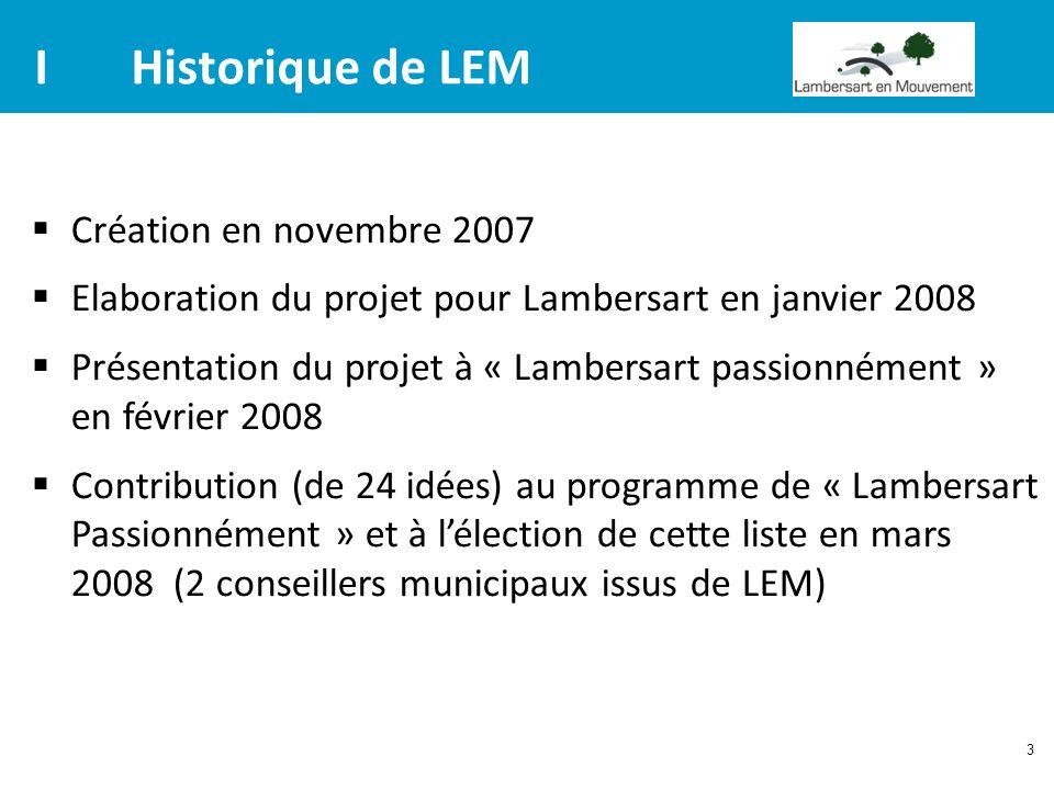 3 IHistorique de LEM Création en novembre 2007 Elaboration du projet pour Lambersart en janvier 2008 Présentation du projet à « Lambersart passionnéme