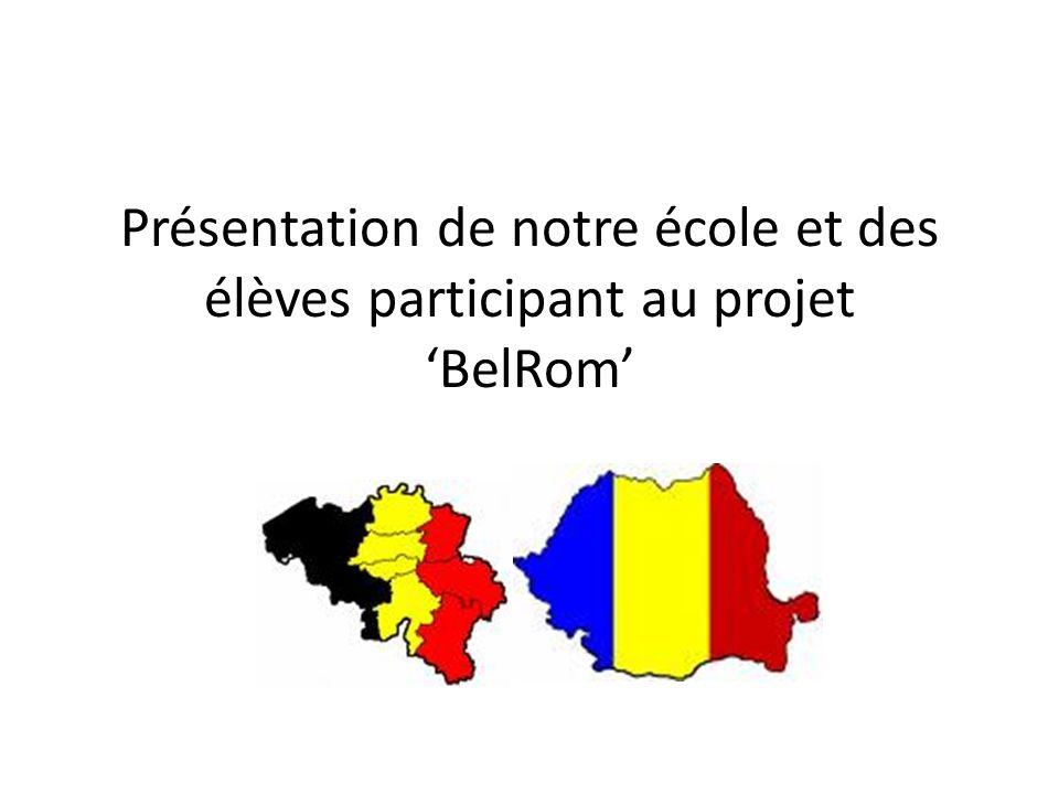 Présentation de notre école et des élèves participant au projet BelRom