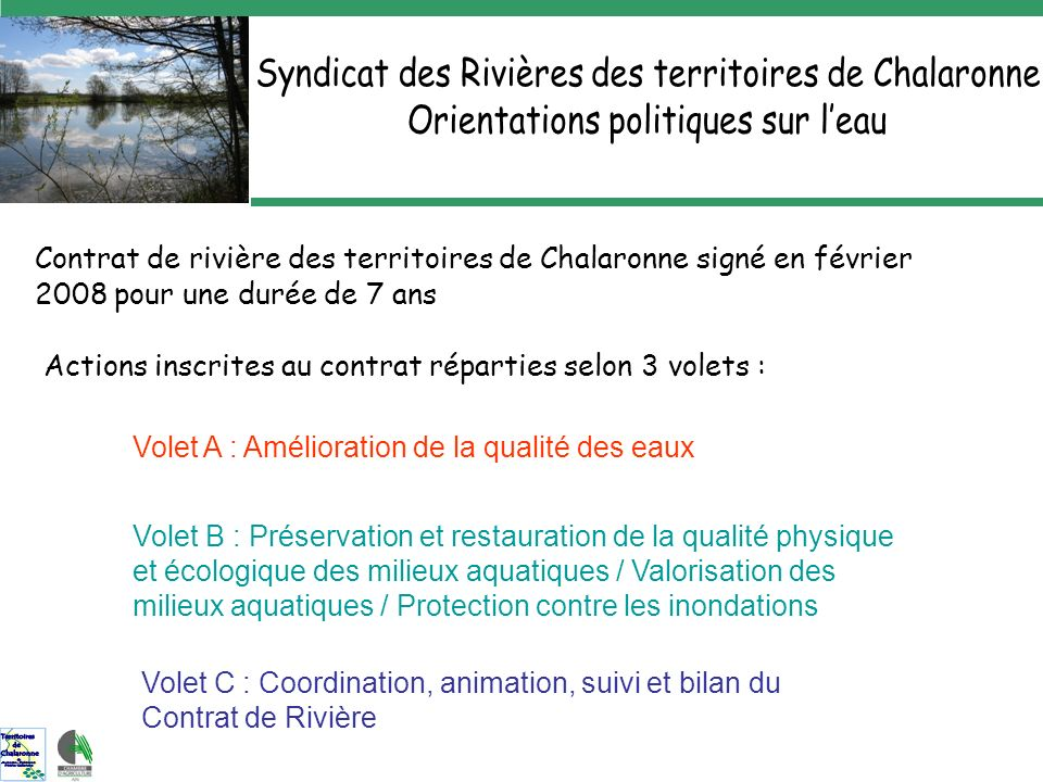 Historique sur la construction des MAE-T 2007 2008 Les Syndicats de Rivière (SR) Veyle et Chalaronne souhaitent monter un dossier de MAE-T à enjeu « Qualité de lEau » La Chambre dAgriculture de lAin (CA01) en accord avec la DDAF souhaite monter un dossier de MAE-T à enjeu « Biodiversité » CA01 opérateur sur la Dombes: elle coordonne les 3 structures dans lanimation du dispositif et est seule interlocutrice de lEtat Convention entre structures: un accord CA01/SR explicite lorganisation pour les actions sur la « Qualité de lEau »