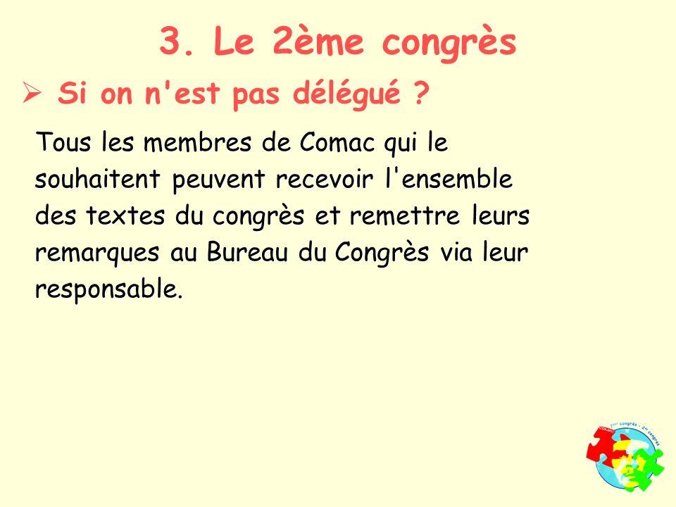 Tous les membres de Comac qui le souhaitent peuvent recevoir l ensemble des textes du congrès et remettre leurs remarques au Bureau du Congrès via leur responsable.