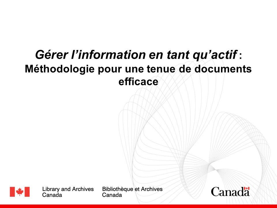 Gérer linformation en tant quactif : Méthodologie pour une tenue de documents efficace