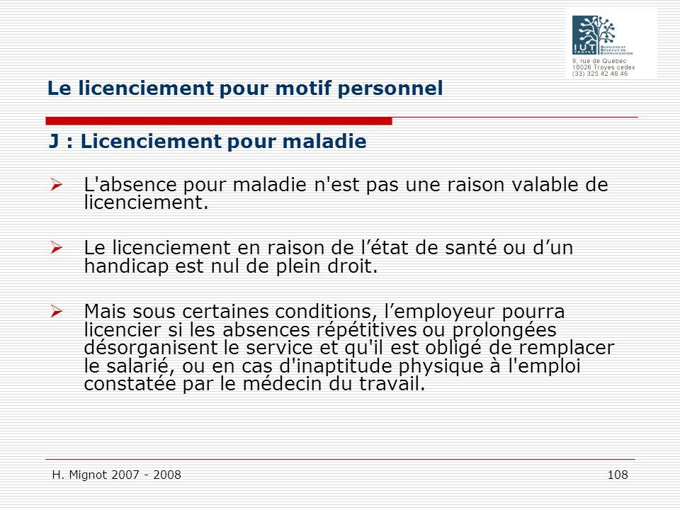H. Mignot 2007 - 2008 108 J : Licenciement pour maladie L'absence pour maladie n'est pas une raison valable de licenciement. Le licenciement en raison