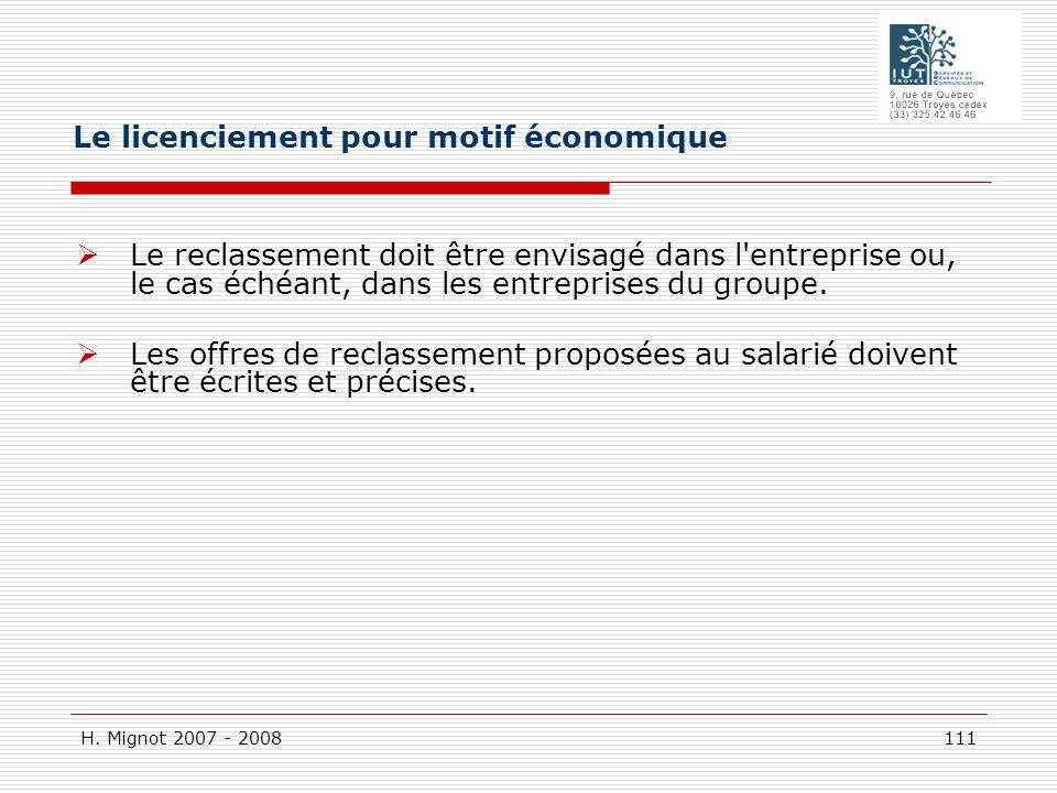 H. Mignot 2007 - 2008 111 Le reclassement doit être envisagé dans l'entreprise ou, le cas échéant, dans les entreprises du groupe. Les offres de recla