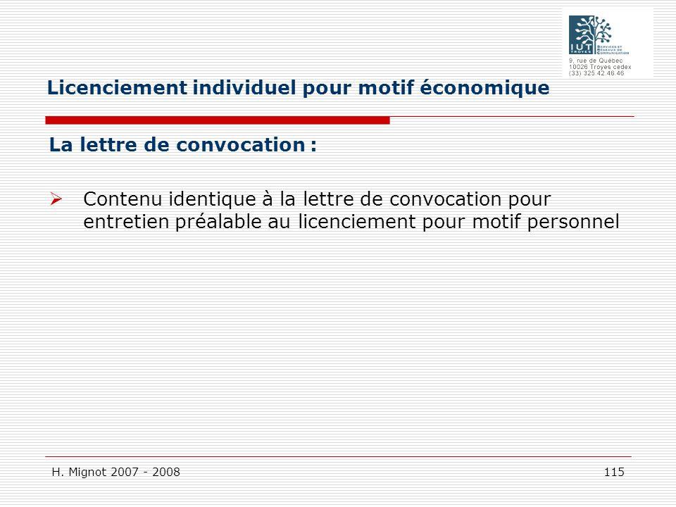 H. Mignot 2007 - 2008 115 La lettre de convocation : Contenu identique à la lettre de convocation pour entretien préalable au licenciement pour motif
