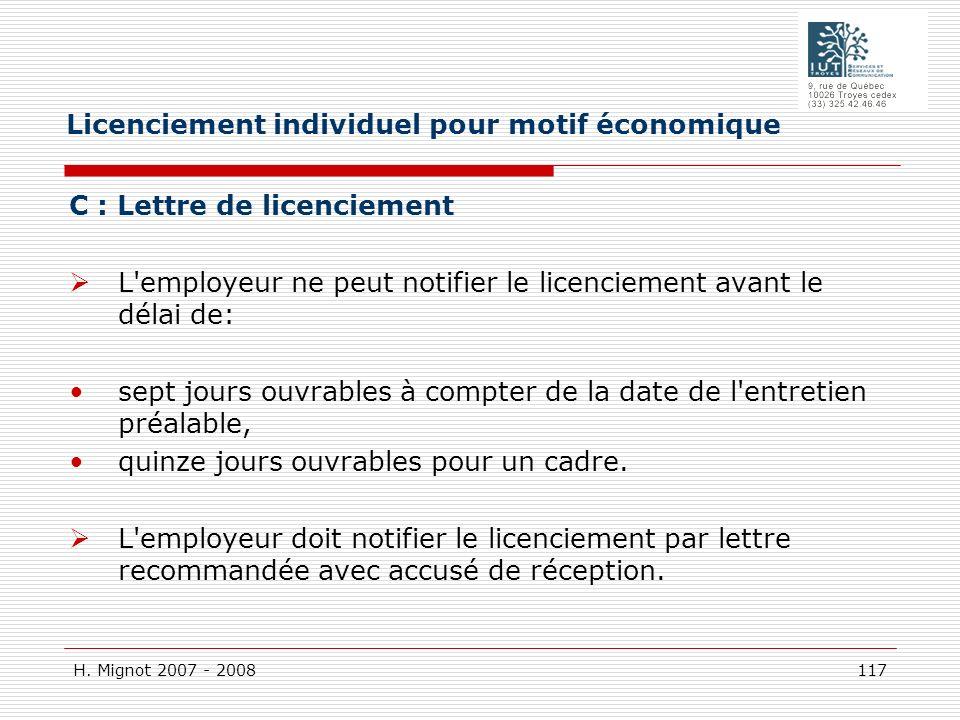H. Mignot 2007 - 2008 117 C : Lettre de licenciement L'employeur ne peut notifier le licenciement avant le délai de: sept jours ouvrables à compter de