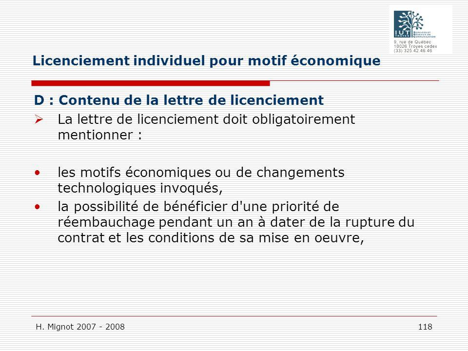 H. Mignot 2007 - 2008 118 D : Contenu de la lettre de licenciement La lettre de licenciement doit obligatoirement mentionner : les motifs économiques