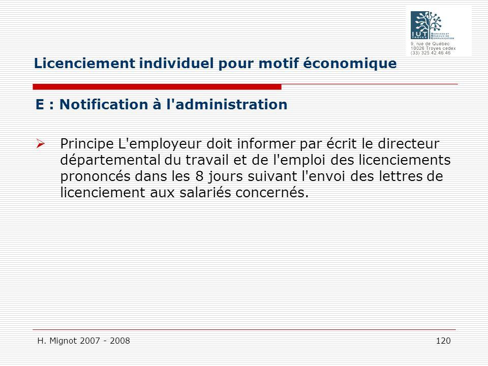 H. Mignot 2007 - 2008 120 E : Notification à l'administration Principe L'employeur doit informer par écrit le directeur départemental du travail et de
