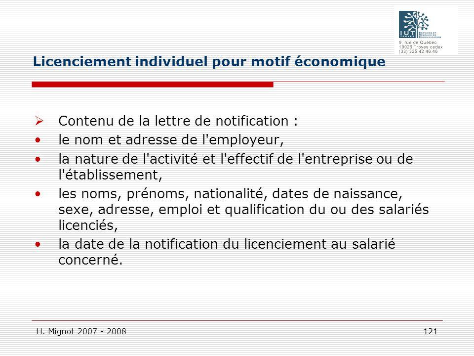 H. Mignot 2007 - 2008 121 Contenu de la lettre de notification : le nom et adresse de l'employeur, la nature de l'activité et l'effectif de l'entrepri